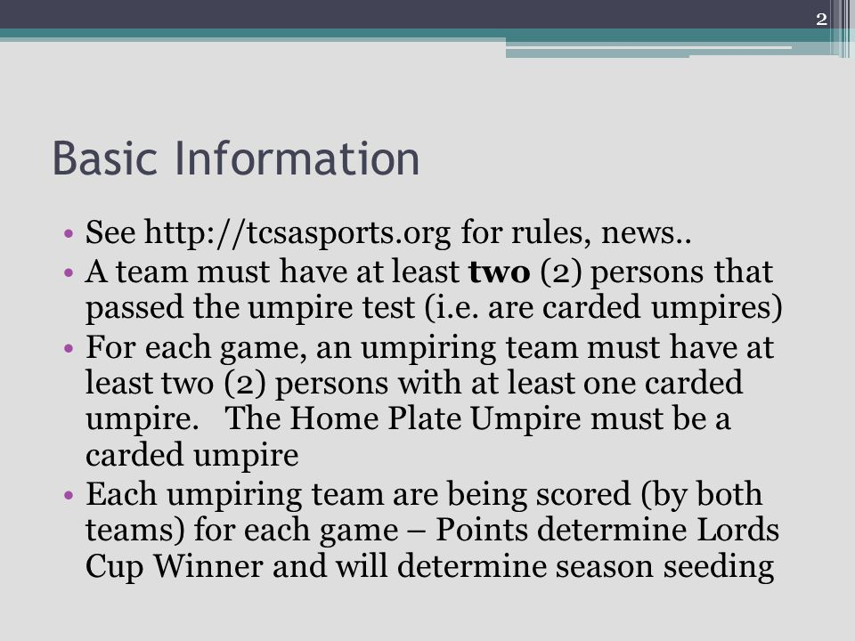 Basic Information See http://tcsasports.org for rules, news..