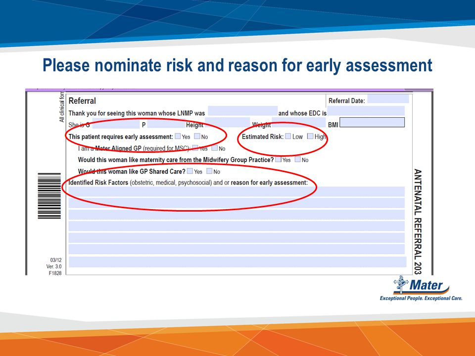Please nominate risk and reason for early assessment