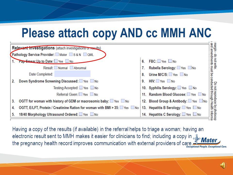 Please attach copy AND cc MMH ANC