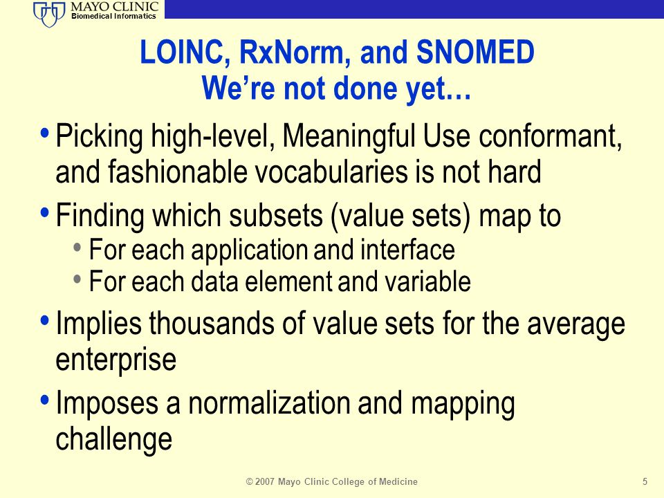 LOINC, RxNorm, and SNOMED We're not done yet…