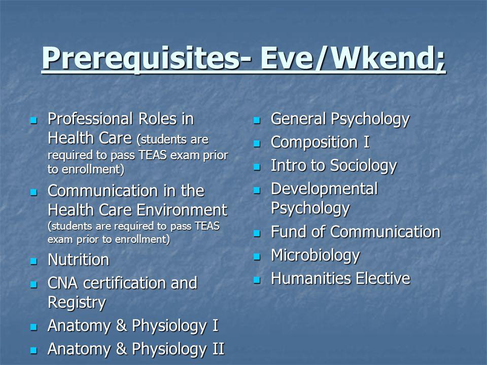 Prerequisites- Eve/Wkend;