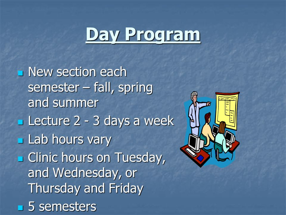 Day Program New section each semester – fall, spring and summer