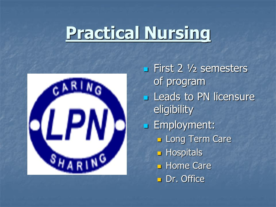 Practical Nursing First 2 ½ semesters of program