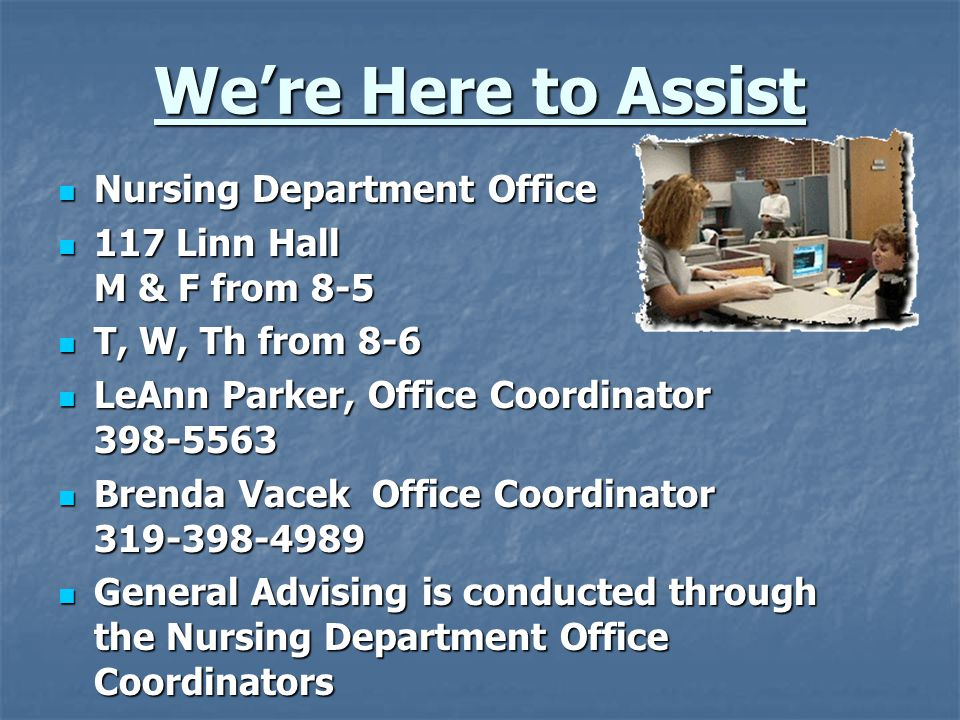 We're Here to Assist Nursing Department Office