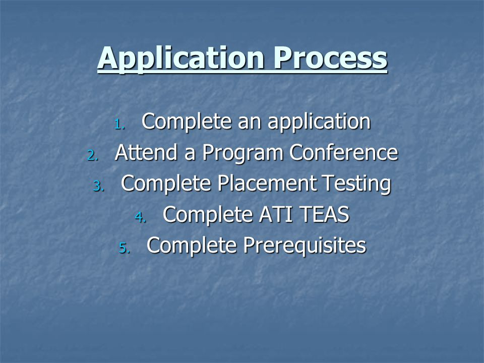 Application Process Complete an application