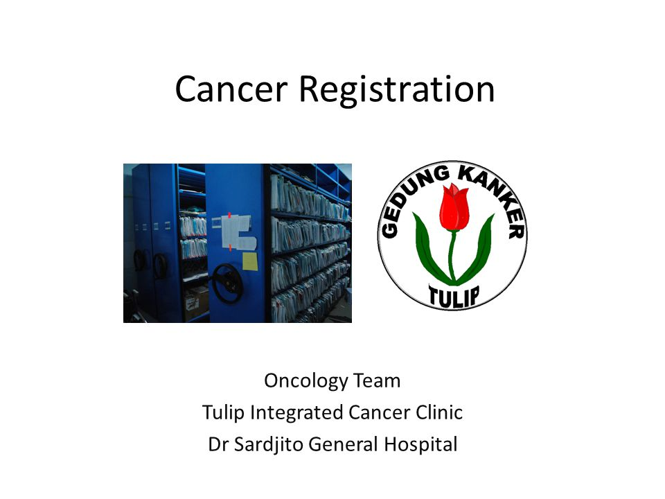 Cancer Registration Oncology Team Tulip Integrated Cancer Clinic
