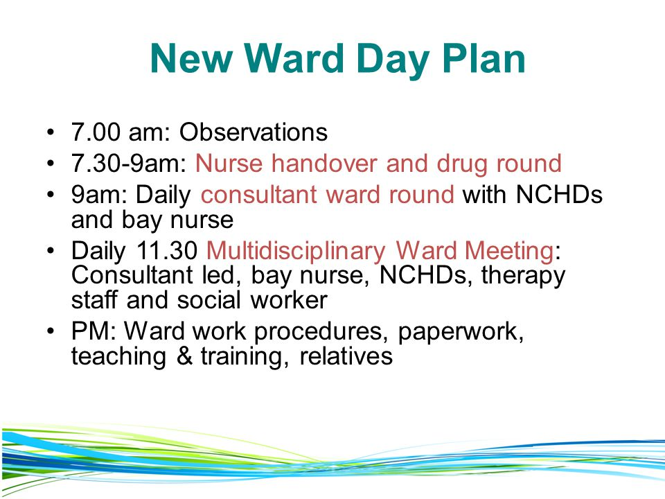 New Ward Day Plan 7.00 am: Observations