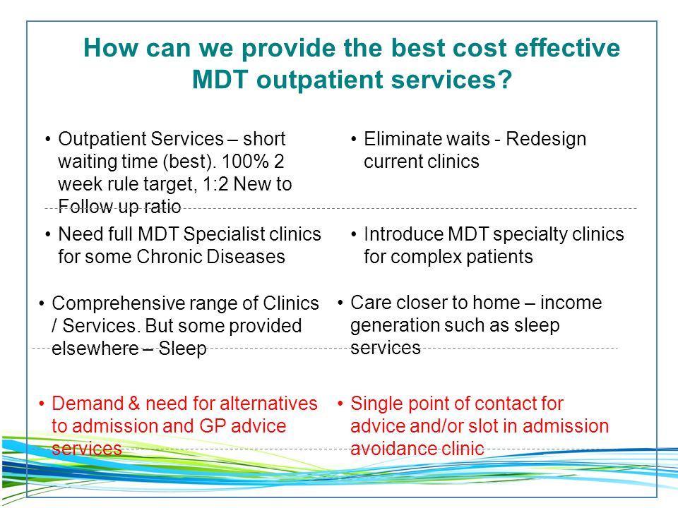 How can we provide the best cost effective MDT outpatient services