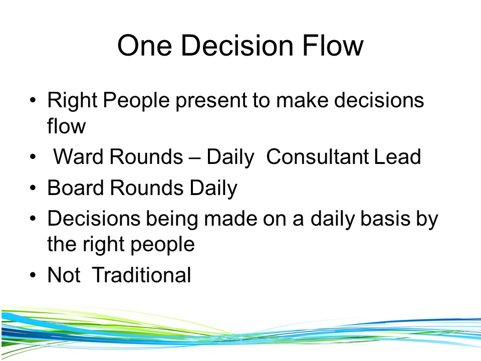 One Decision Flow Right People present to make decisions flow