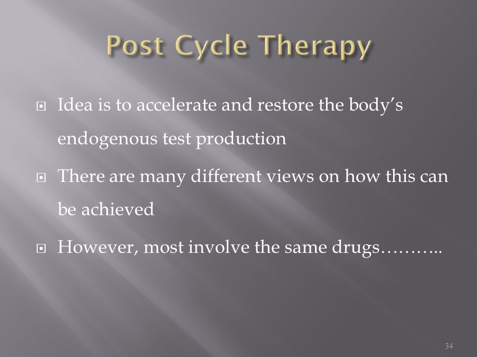 Post Cycle Therapy Idea is to accelerate and restore the body's endogenous test production.