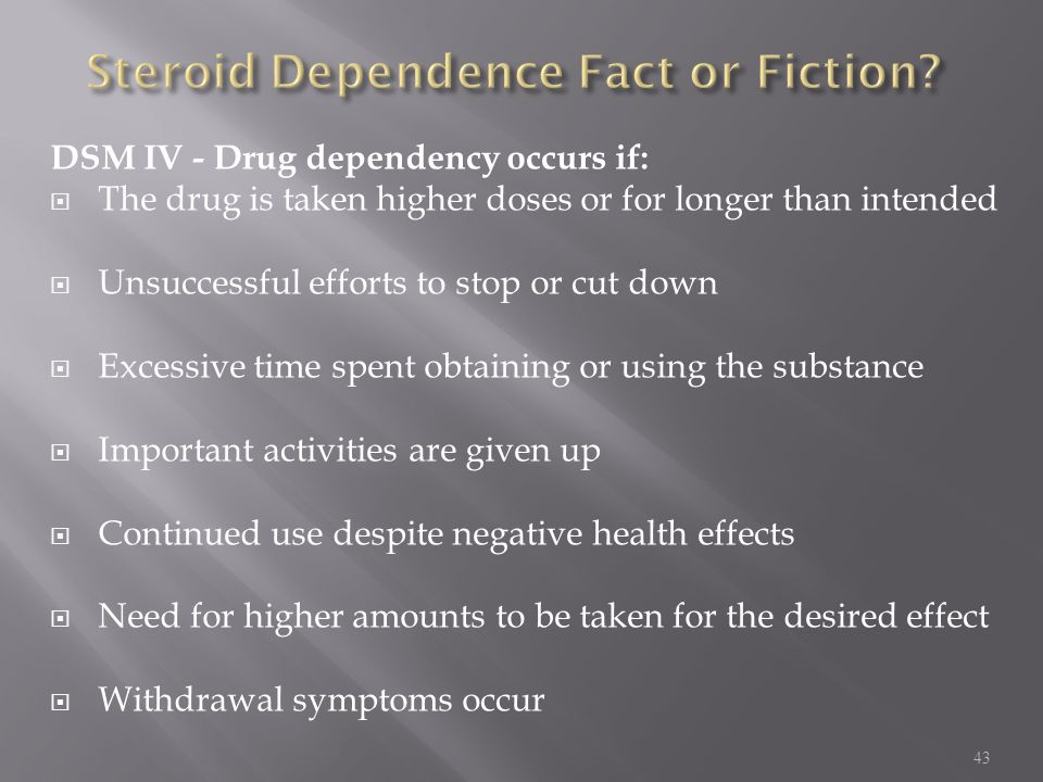 Steroid Dependence Fact or Fiction
