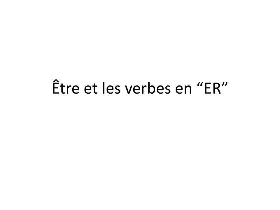 Être et les verbes en ER