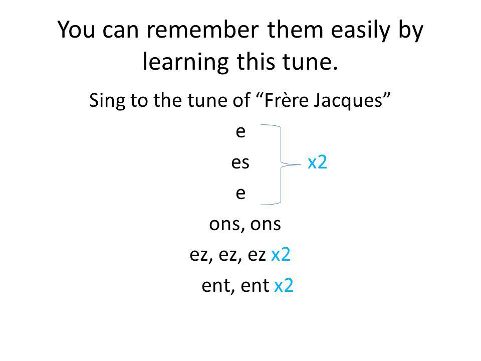 You can remember them easily by learning this tune.