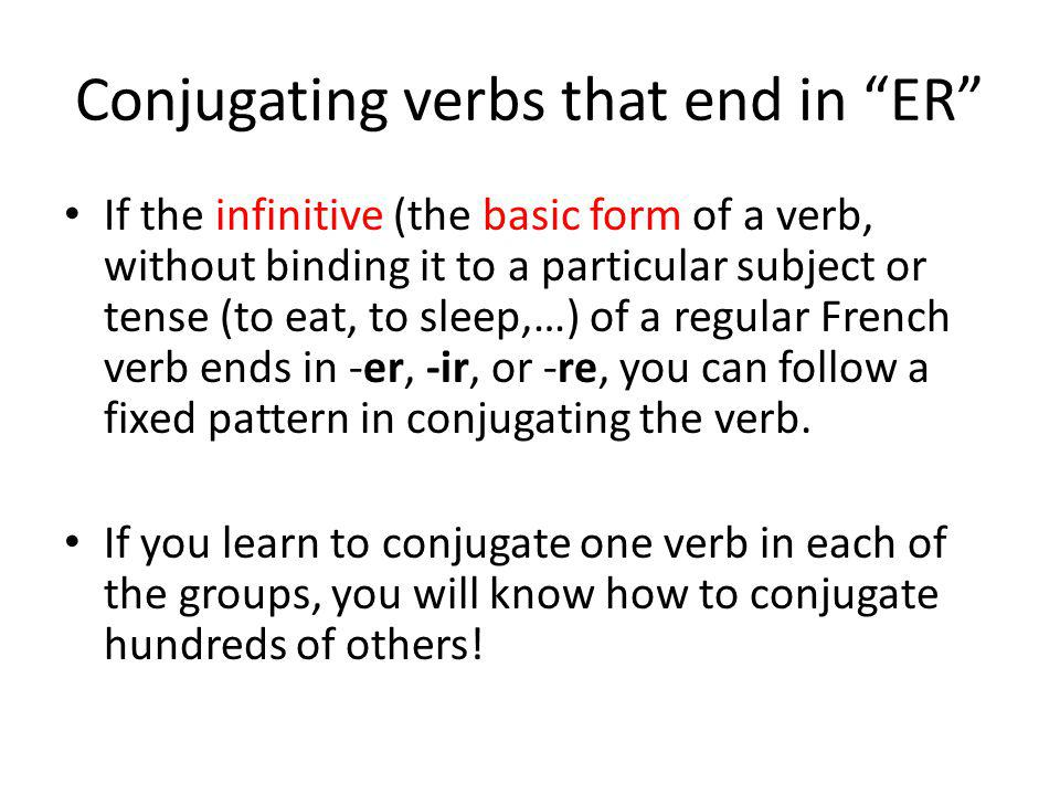 Conjugating verbs that end in ER