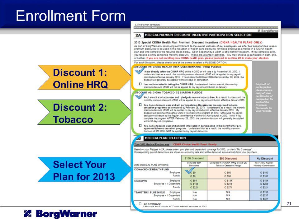 Enrollment Form Discount 1: Online HRQ Discount 2: Tobacco