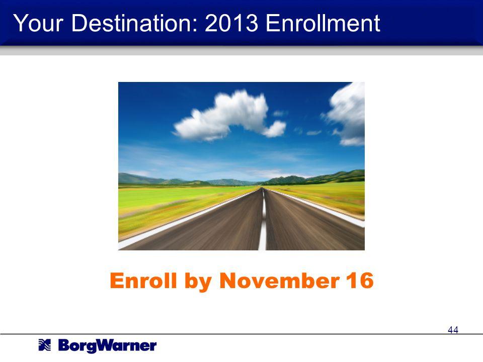 Your Destination: 2013 Enrollment