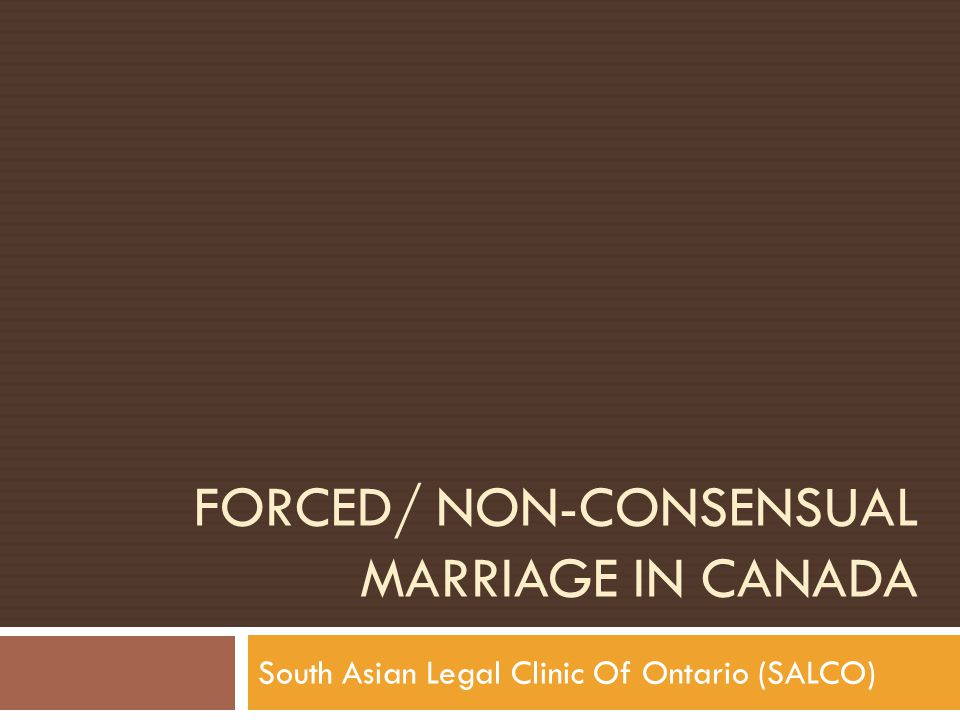 Forced/ non-consensual marriage in Canada