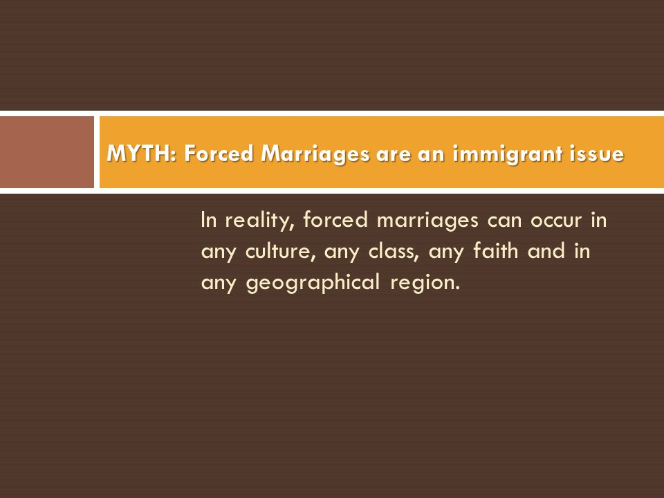 MYTH: Forced Marriages are an immigrant issue