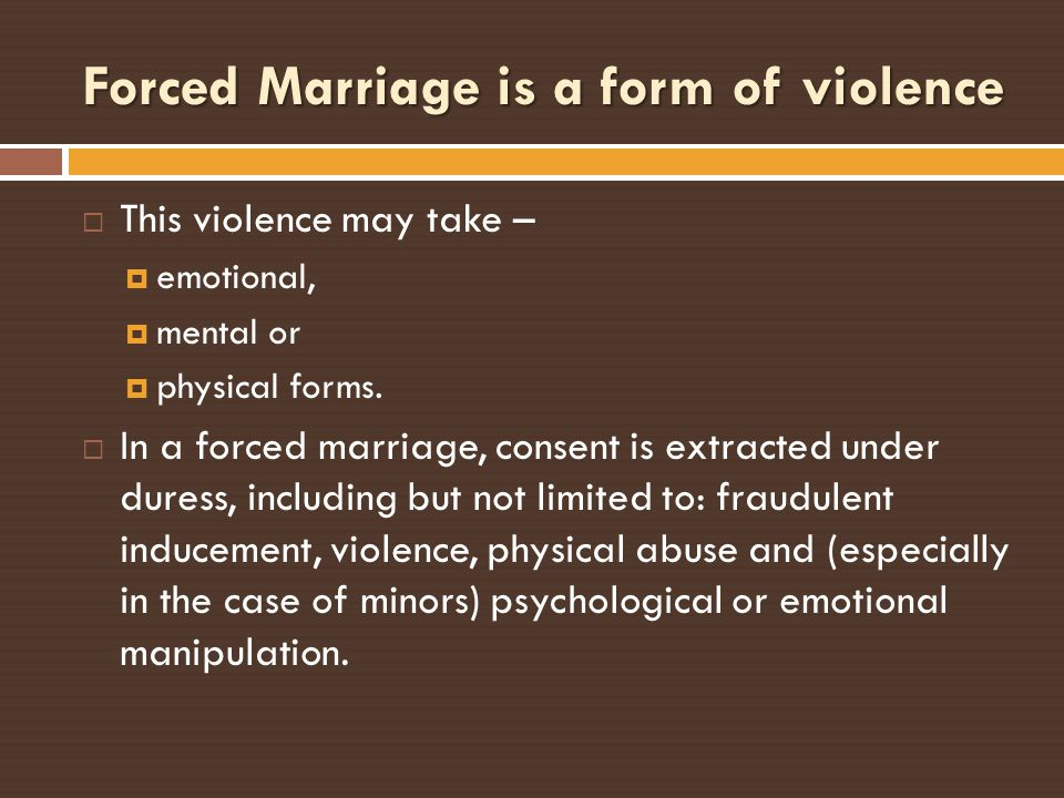 Forced Marriage is a form of violence