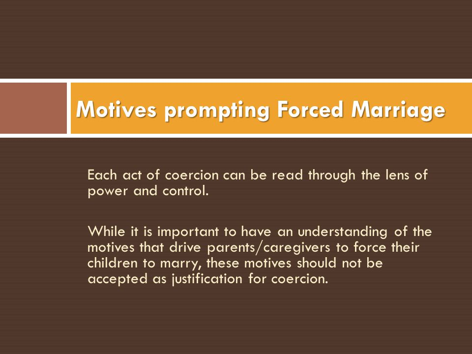 Motives prompting Forced Marriage