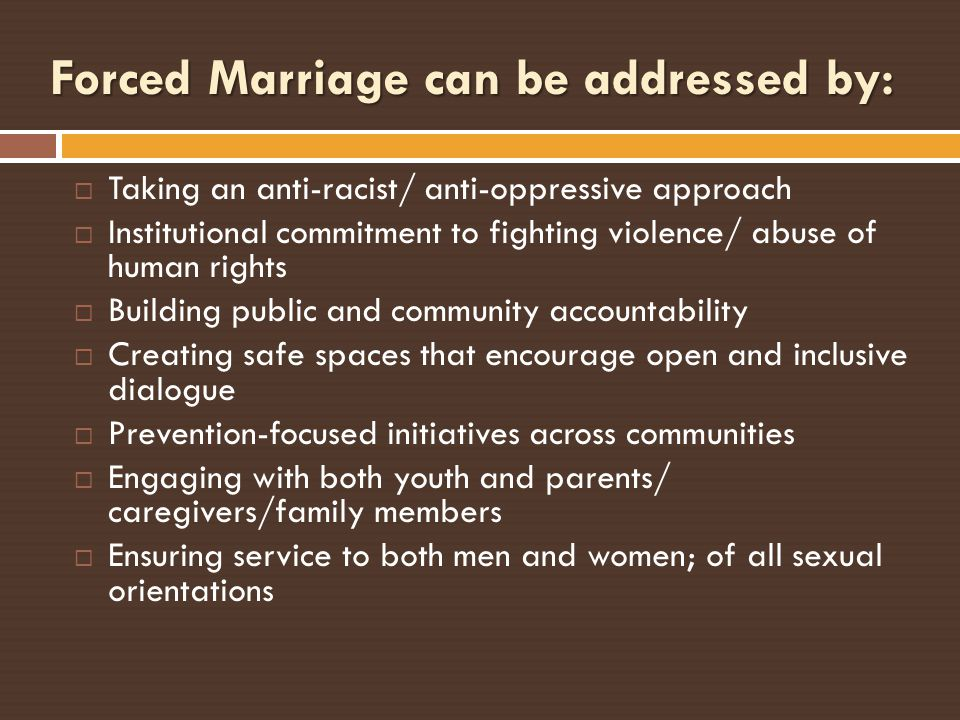 Forced Marriage can be addressed by: