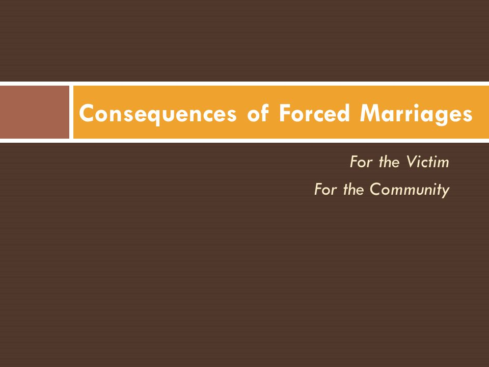 Consequences of Forced Marriages