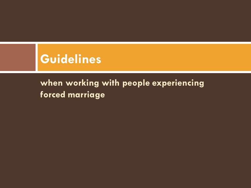 Guidelines when working with people experiencing forced marriage