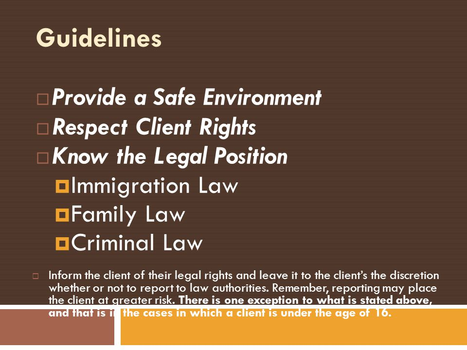 Guidelines Provide a Safe Environment Respect Client Rights
