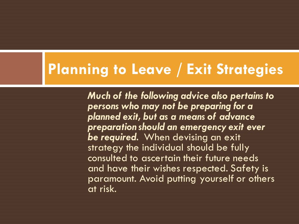 Planning to Leave / Exit Strategies