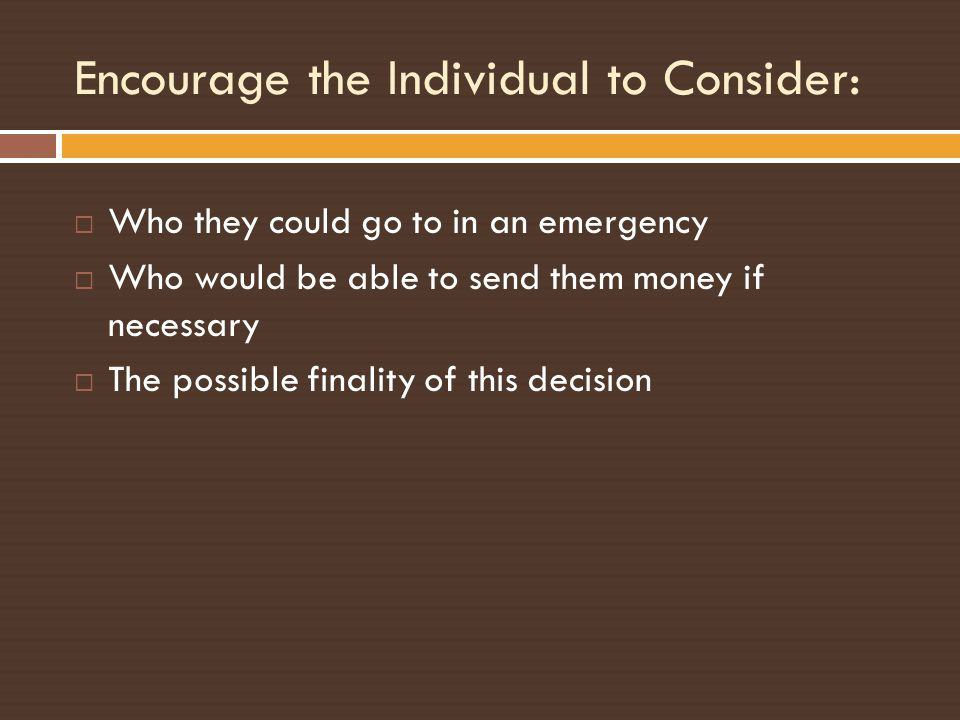 Encourage the Individual to Consider: