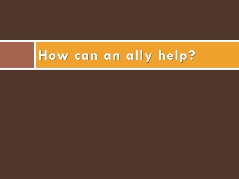 How can an ally help