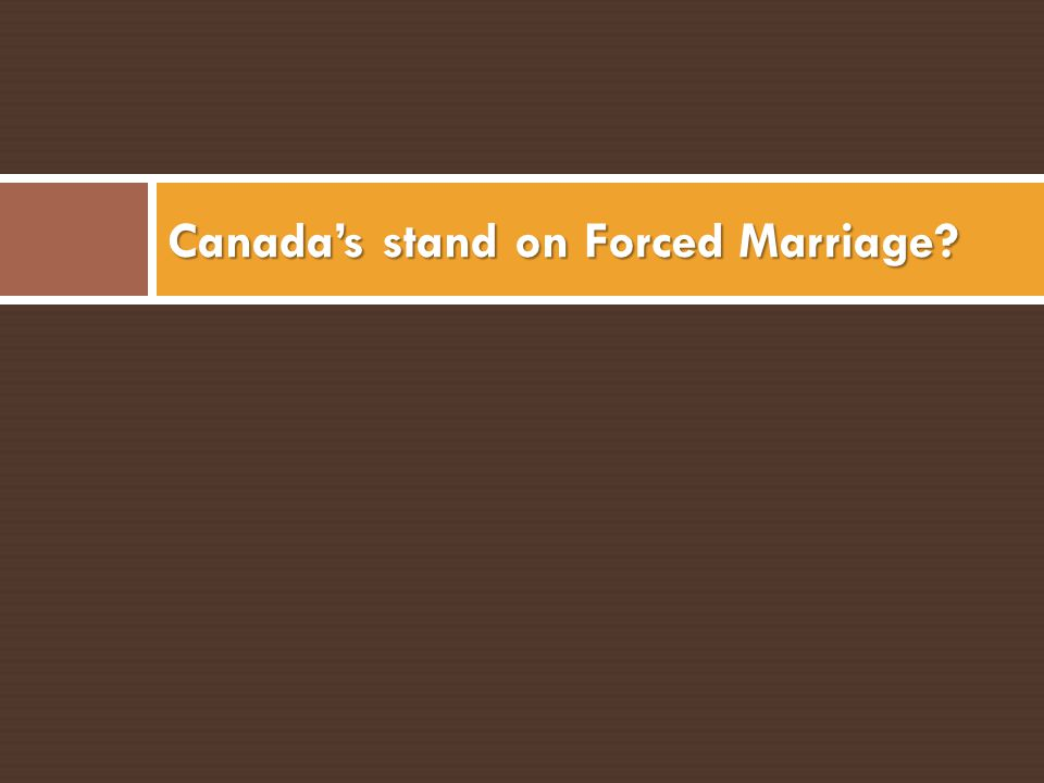 Canada's stand on Forced Marriage