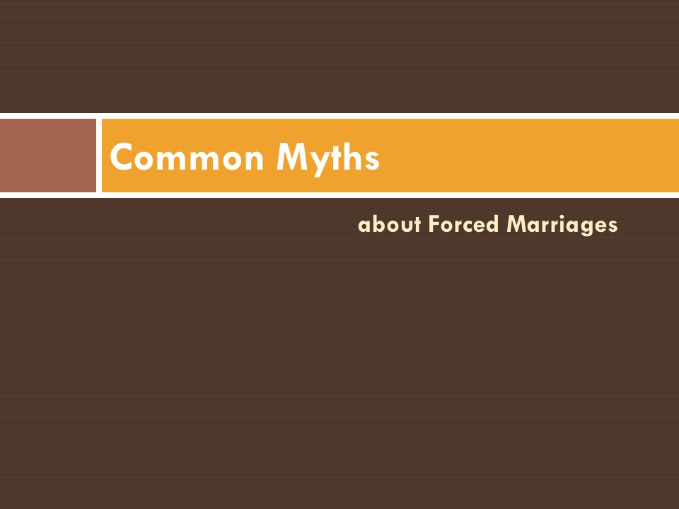 Common Myths about Forced Marriages