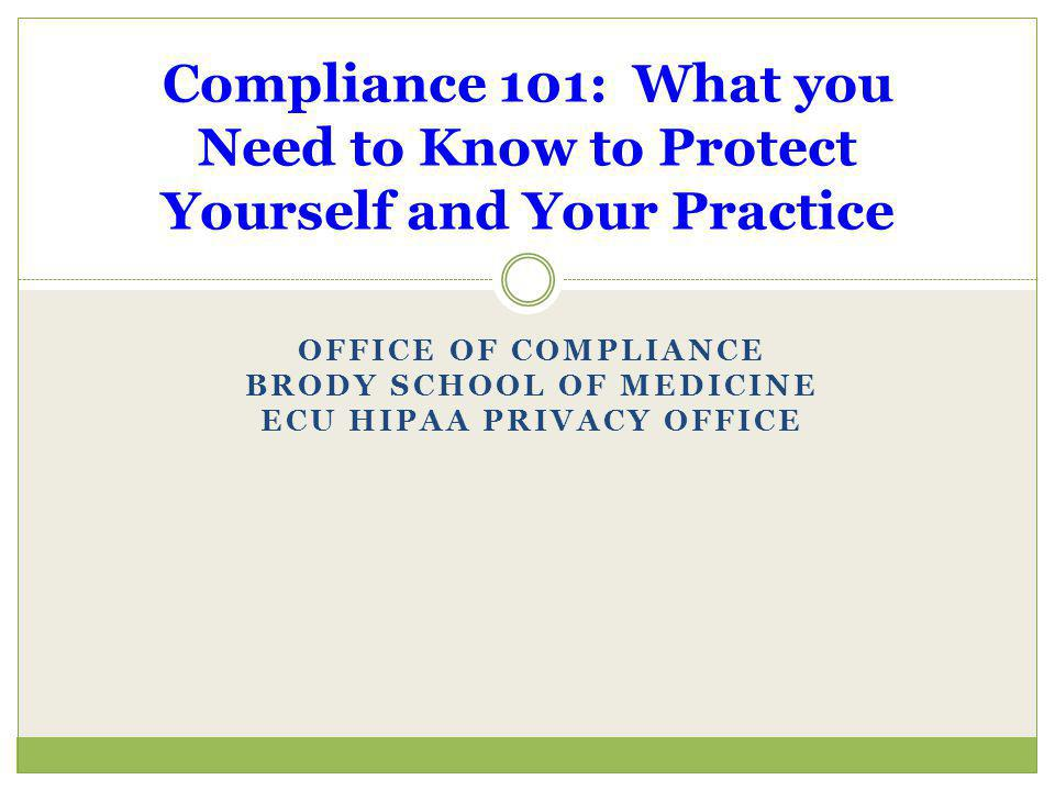Office of Compliance Brody School of Medicine ECU HIPAA Privacy Office