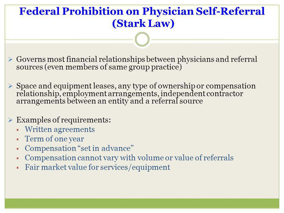 Federal Prohibition on Physician Self-Referral (Stark Law)