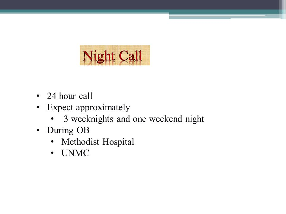Night Call 24 hour call Expect approximately