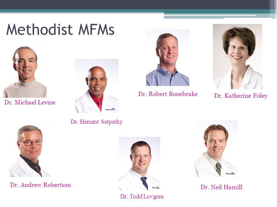 Methodist MFMs Dr. Robert Bonebrake Dr. Katherine Foley