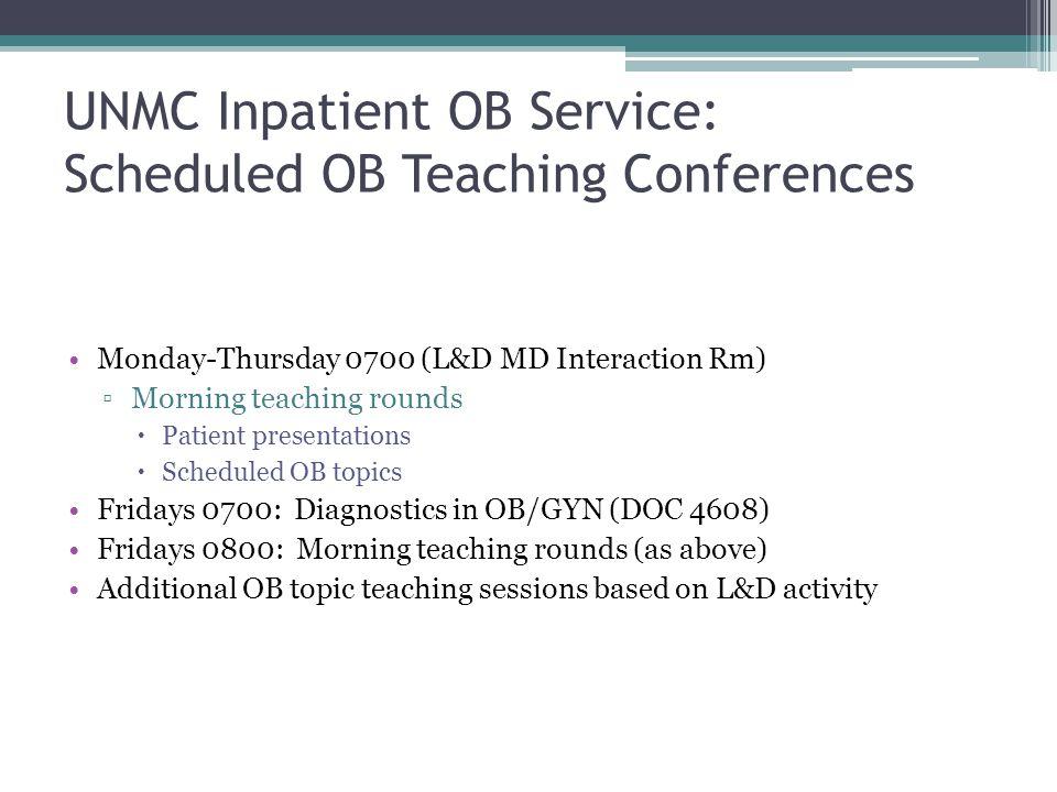 UNMC Inpatient OB Service: Scheduled OB Teaching Conferences