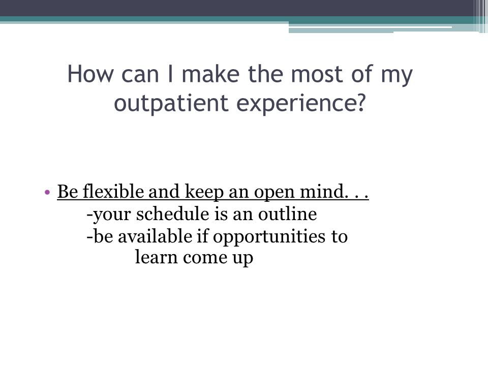 How can I make the most of my outpatient experience