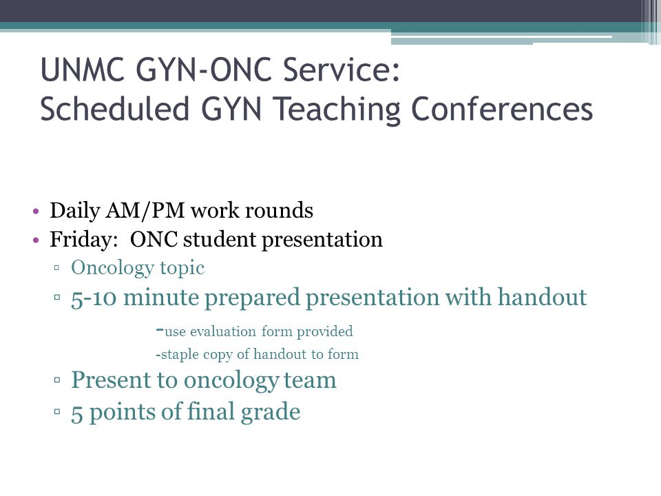 UNMC GYN-ONC Service: Scheduled GYN Teaching Conferences