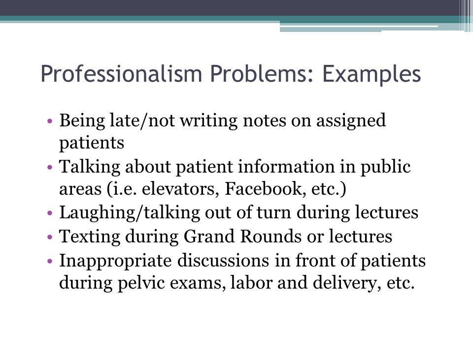 Professionalism Problems: Examples
