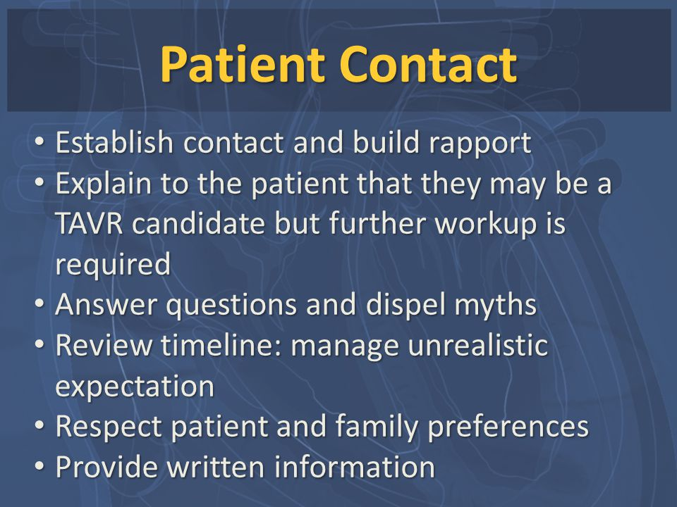 Patient Contact Establish contact and build rapport