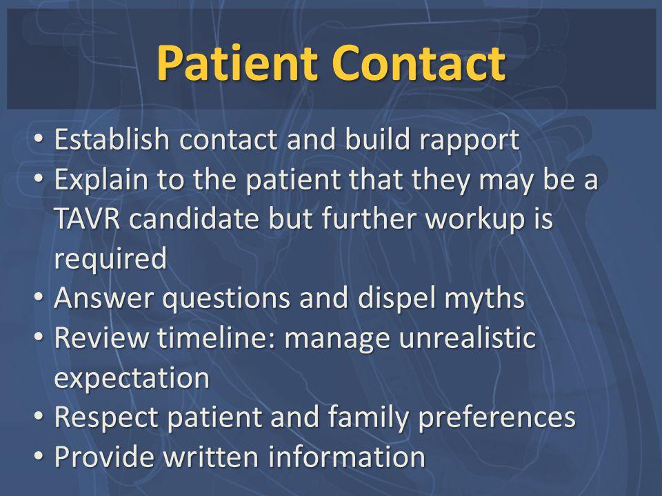 Patient Contact Establish contact and build rapport
