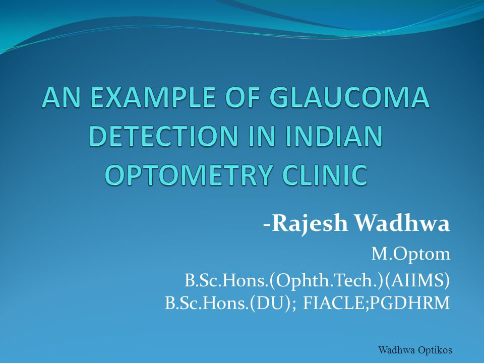 AN EXAMPLE OF GLAUCOMA DETECTION IN INDIAN OPTOMETRY CLINIC