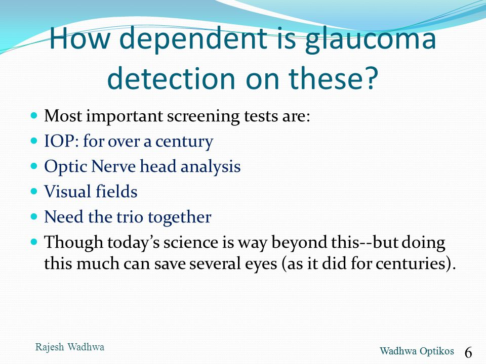 How dependent is glaucoma detection on these