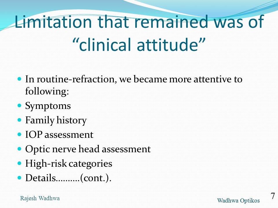 Limitation that remained was of clinical attitude
