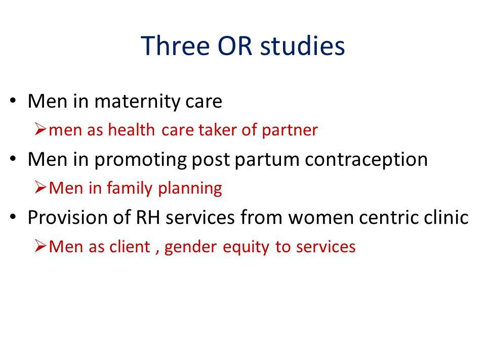Three OR studies Men in maternity care