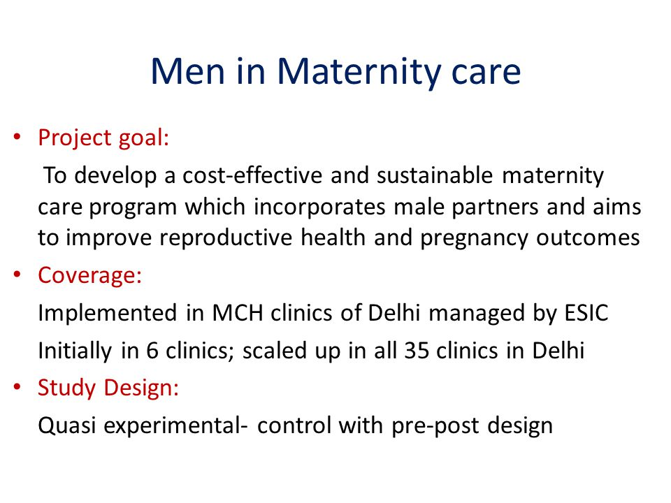 Men in Maternity care Project goal: