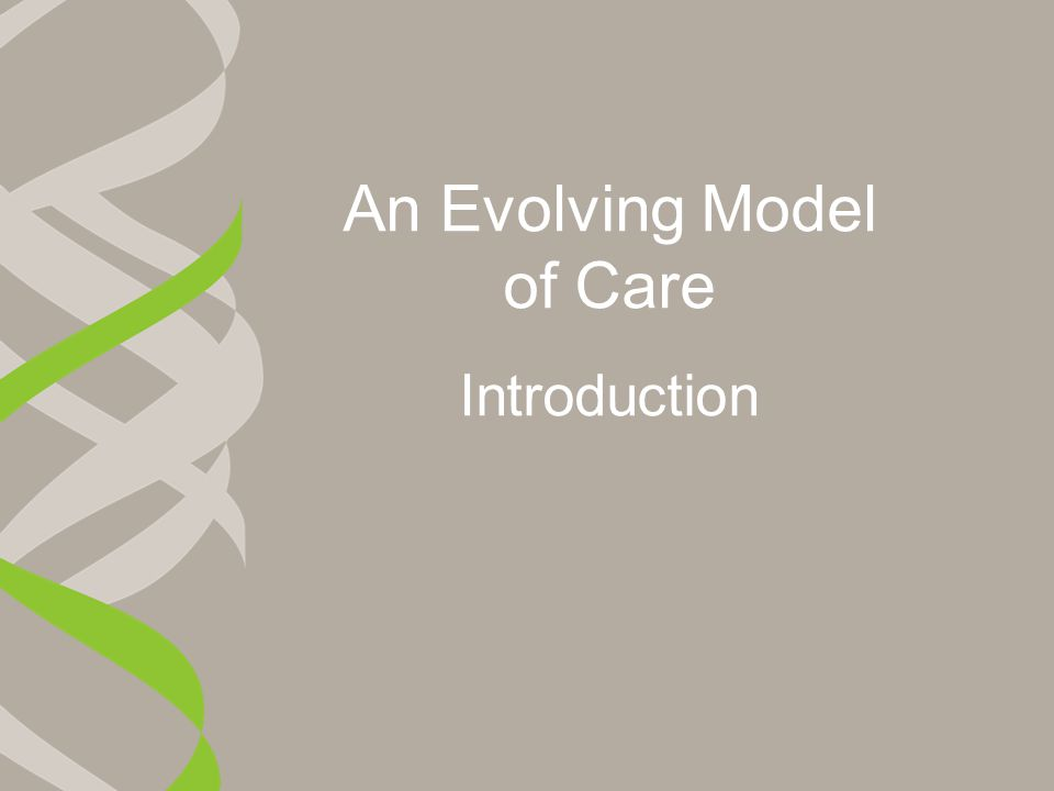 An Evolving Model of Care