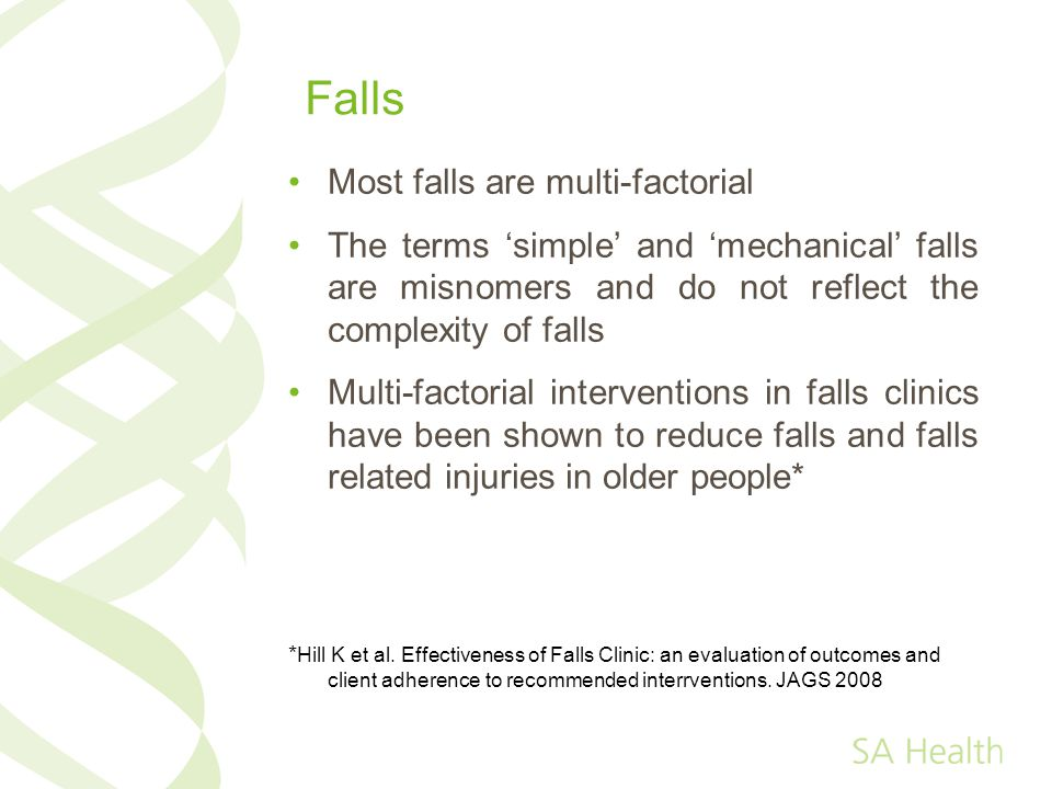 Falls Most falls are multi-factorial